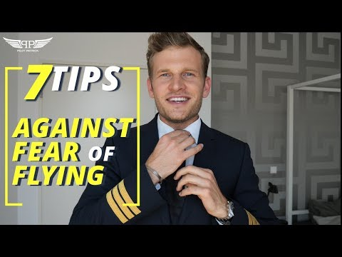 FEAR OF FLYING | PILOTPATRICK REVEALS HIS 7 BEST TIPS