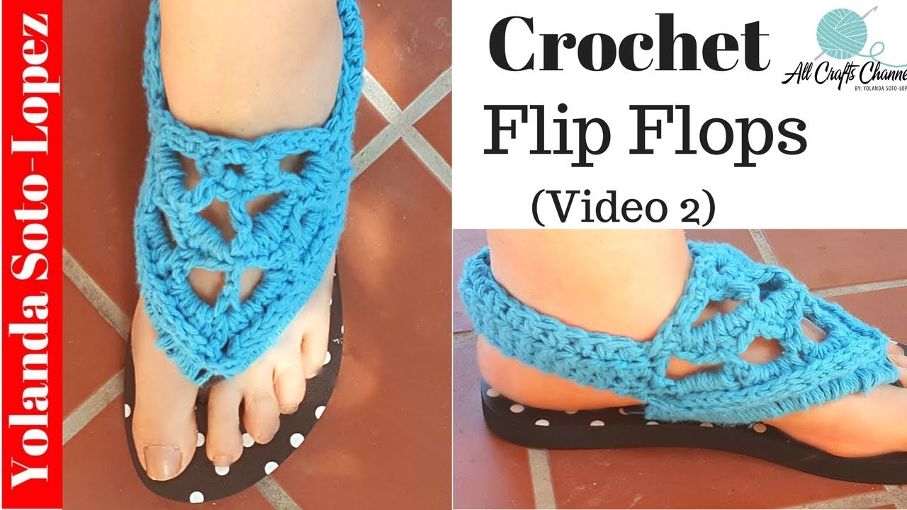 6e6703fd3 How to crochet flip-flop into Gladiator style sandals (Video Two ...