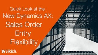 Quick Look at the New Dynamics AX - Sales Order Entry Flexibility   Sikich LLP