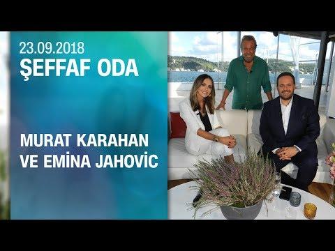 Murat Karahan ve Emina Jahovic, �f Oda'ya konuk oldu - 23.09.2018 Pazar