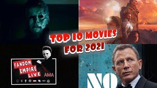 TOP 10 MOST ANTICIPATED MOVIES OF 2021 [Fandom Empire Live - Season 2 - Episode 1]