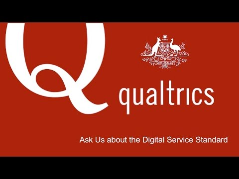 Qualtrics Intro for Australian Government addressing the Digital Service Standard