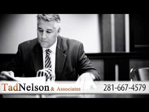 Tad Nelson & Associates Video | Lawyer in League City
