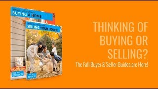 Thinking of Buying or Selling? The Fall Buyer & Seller Guides are Here!
