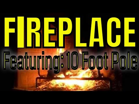 HOW TO START A FIREPLACE FIRE - (LIKE A CHAMP!!!!!) featuring 10 Foot Pole