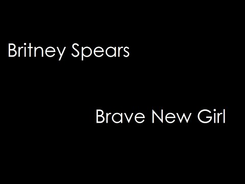 Britney Spears - Brave New Girl (lyrics)