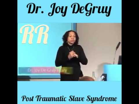 Dr Joy DeGruy Post Traumatic Slave Syndrome