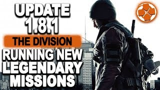 The Division 🔴 Update 1.8.1 | New Legendary Missions | Loot Drop Changes | PC Gameplay 1080p 60fps