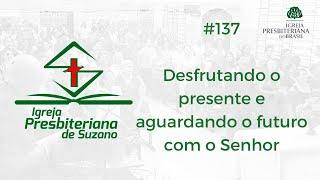 12/09/20 - Desfrutando o presente e aguardando o futuro com o Senhor - Sl.23.6