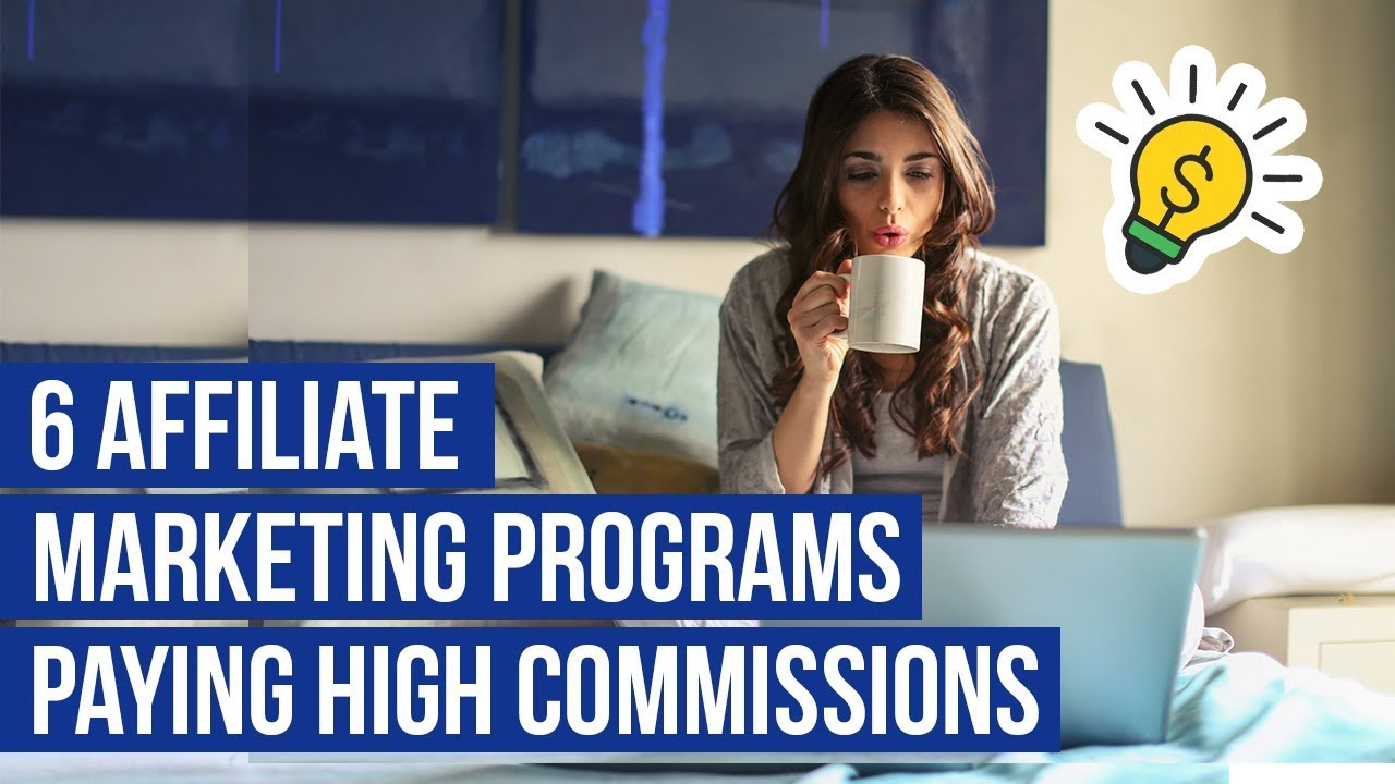 6 Best Affiliate Marketing Programs - Websites w/ High Paying & Recurring Commissions