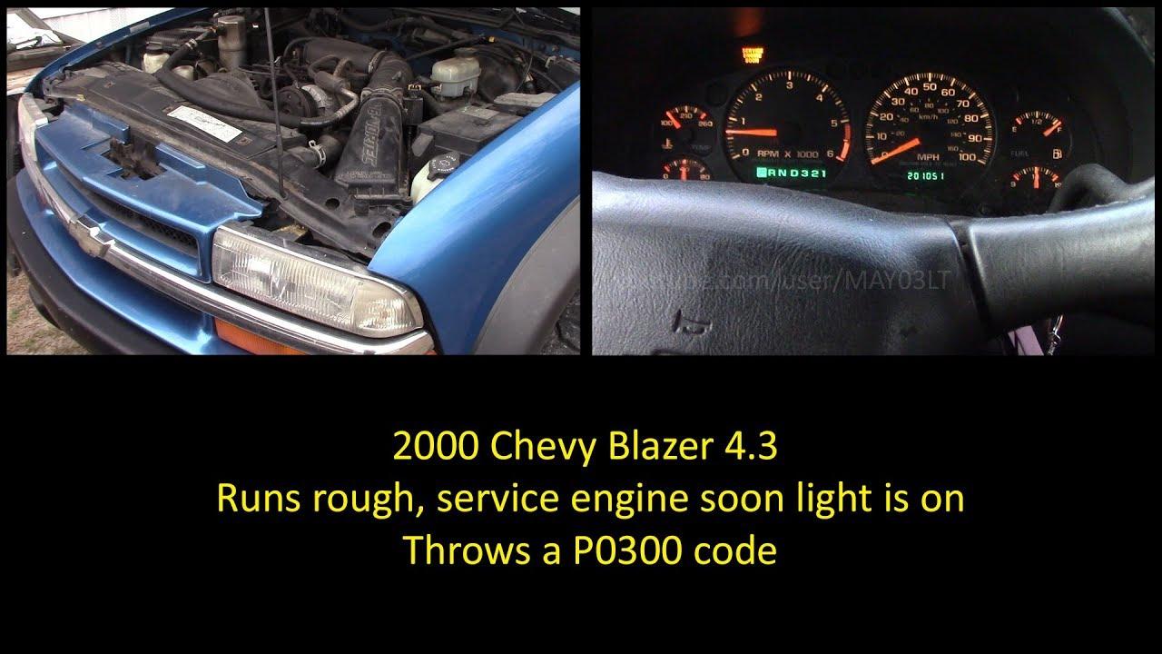 2000 Chevy Blazer P0300 A Professional Shops Diagnosis Vs Mine 4 3 Engine