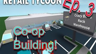 [Roblox: Retail Tycoon] Co-Op Building - E3. Building Live With Wyatt!