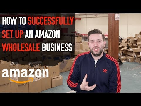 HOW TO SUCCESSFULLY SET UP AN AMAZON WHOLESALE BUSINESS IN 2018