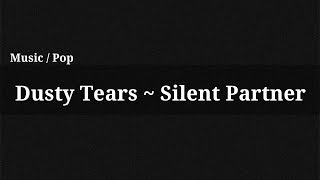 Dusty Tears - Silent Partner / Music(, 2014-12-13T14:13:42.000Z)