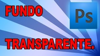 Fundo transparente - Photoshop CS6