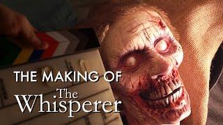 The Making of The Whisperer