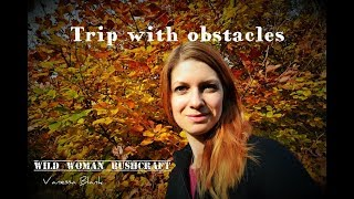 Bushcraft Trip with obstacles - Vanessa Blank - Wild Woman Bushcraft