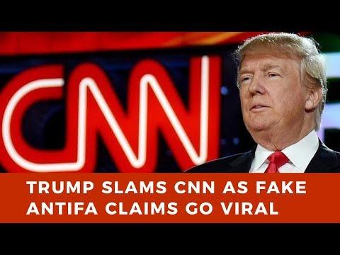 Trump SLAMS fake news CNN, which claims ANTIFA is African American organization
