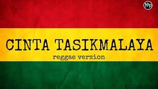 Download Lagu CINTA TASIKMALAYA VERSI REGGAE SKA | ASAHAN mp3
