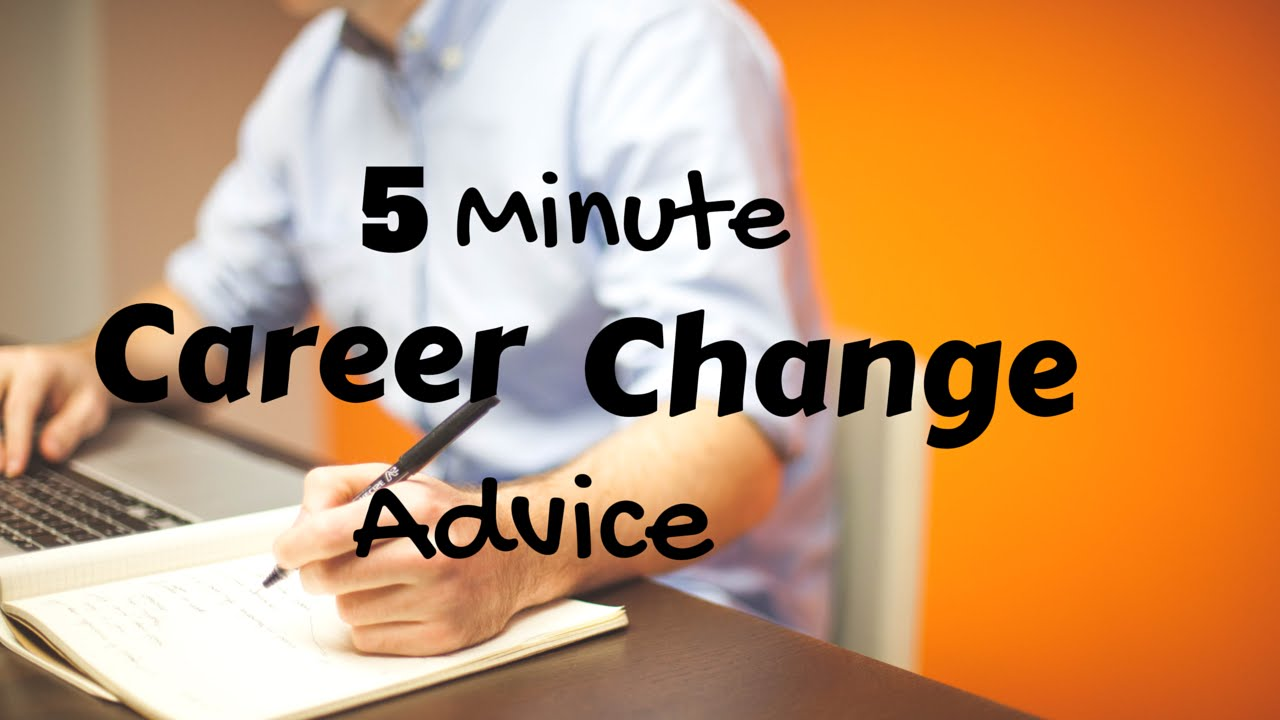 how to make a career change career change advice how to make a career change career change advice