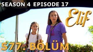 Elif 577. Bölüm | Season 4 Episode 17