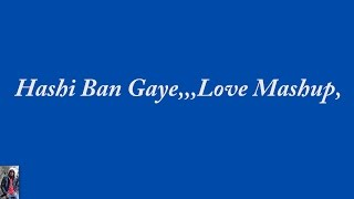 Ha Hashin Ban Gaye, Love Mashup, Karaoke With Lyrics Easy Version,