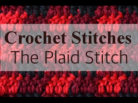 Crochet Plaid: How to Work the Plaid