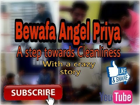 BEWAFA ANGEL PRIYA :- A Step Towards Cleanliness WITH A CRAZY STORY BY GUYS 420