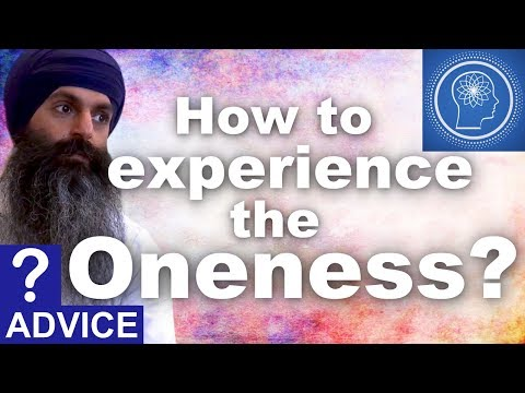 How to experience the Oneness?