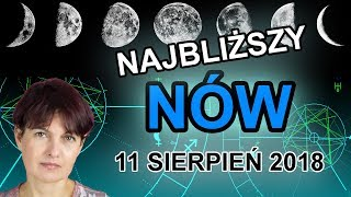 NÓW KSIĘŻYCA - 11 sierpnia 2018 - WOKÓŁ NOWIU I PEŁNI - 11.08.2018