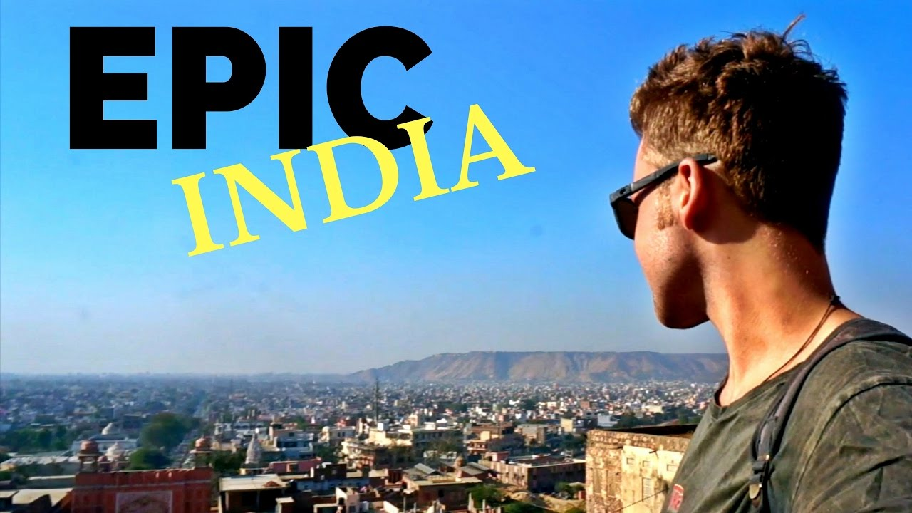 INDIA IS EPIC   Rajasthan Travel