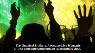 The Sunshine Underground - The Chemical Brothers Awesome Live Moments