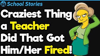 Teachers Fired For Stupid Reasons Stories