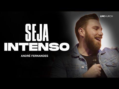 SEJA INTENSO | ANDRÉ FERNANDES | LAGOINHA MIAMI CHURCH