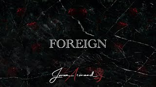 Jovan Armand - FOREIGN (Official Music Video)