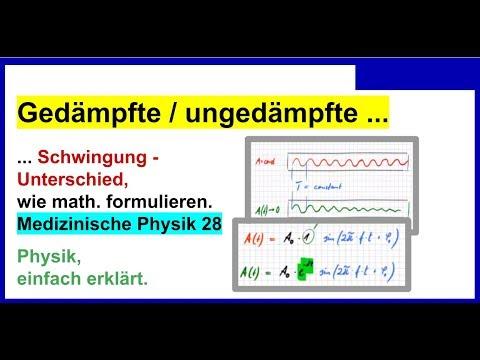 Gedampfte Ungedampfte Schwingung Unterschied Und Mathematisch Formulieren Formel Youtube