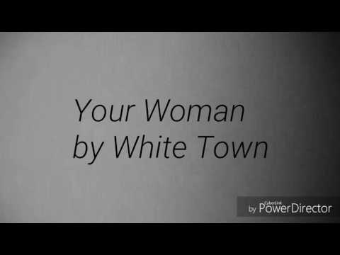 Lyric Video- Your Woman by White Town