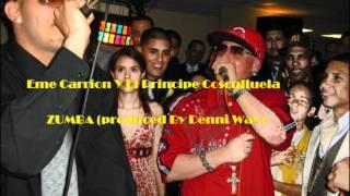 Eme Carrion Y El Principe Cosculluela- ZUMBA (produced By Denni Way)