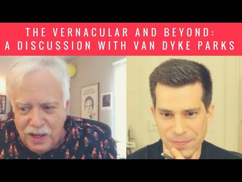 A discussion with Van Dyke Parks: The Vernacular & Beyond