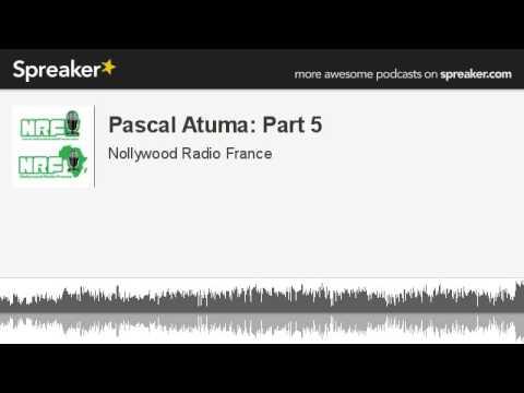 Pascal Atuma: Part 5 (made with Spreaker)