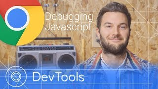 Debugging JavaScript - Chrome DevTools 101
