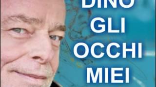 DINO - GLI OCCHI MIEI