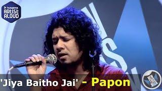 Jiya Baitho Jai Live - Papon I New This Week