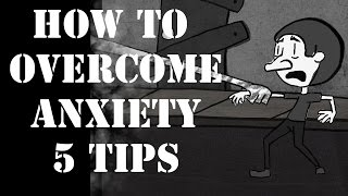 How to Overcome Anxiety 5 Tips