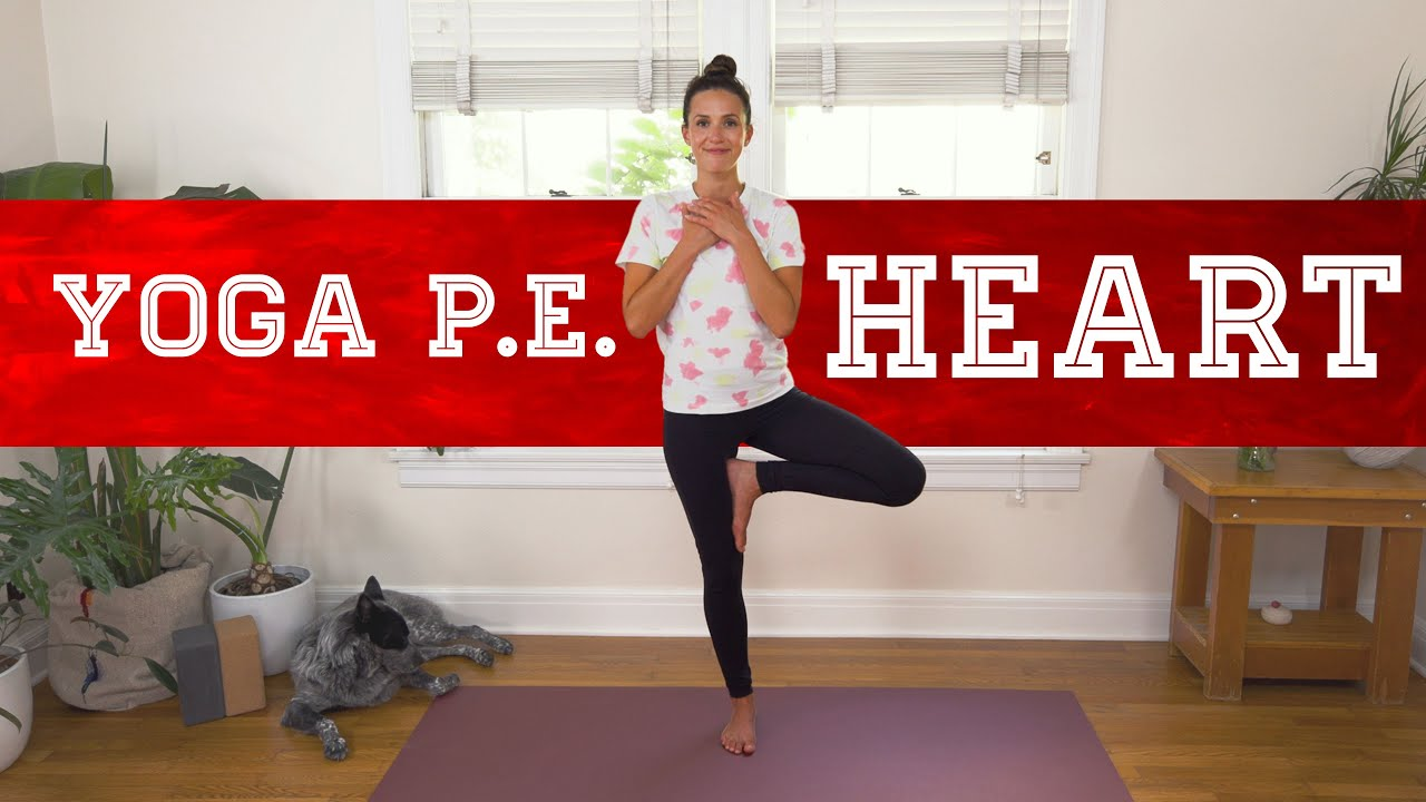 Yoga PE - Heart  |  Yoga With Adriene