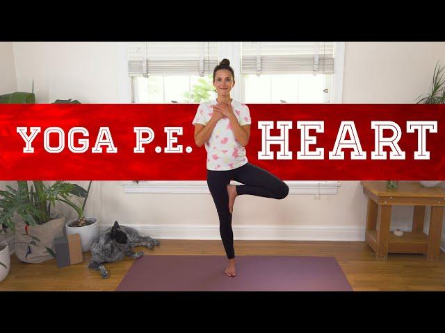 Yoga PE - Heart     Yoga With Adriene