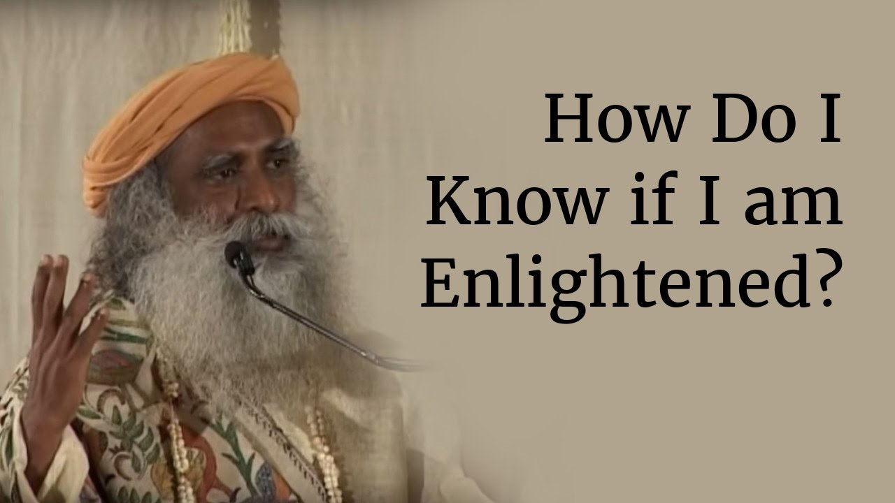 Download How Do I Know if I am Enlightened? - Sadhguru