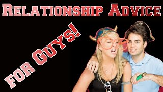 Relationship Advice for Guys! Thumbnail