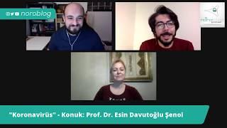 Koronavirüs (Konuk: Prof. Dr. Esin Davutoğlu Şenol)