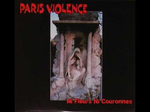 Paris Violence - Ni Fleurs Ni Couronnes